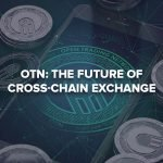 Open Trading Network Leverages Cross-chain Technology to become the First Ever Platform to Unite all Blockchain Networks